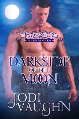 Darkside of the Moon (Rise of the Arkansas Werewolves #4) by Jodi Vaughn
