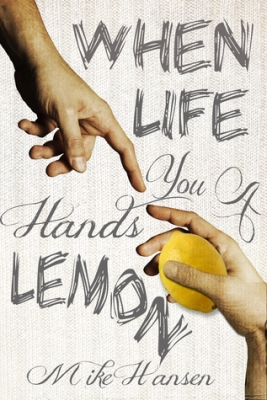 when life hands you a lemon